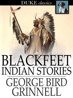 cover image of Blackfeet Indian Stories