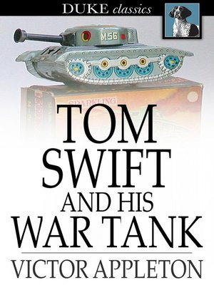 cover image of Tom Swift and His War Tank: Or, Doing His Bit for Uncle Sam