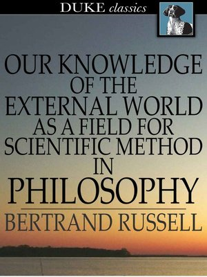 cover image of Our Knowledge of the External World as a Field for Scientific Method in Philosophy