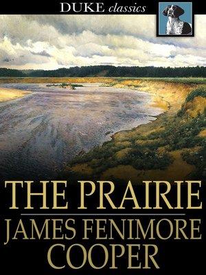 The Prairie By James Fenimore Cooper Overdrive Rakuten Overdrive