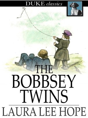 cover image of The Bobbsey Twins: Or, Merry Days Indoors and Out