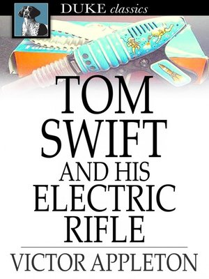 cover image of Tom Swift and His Electric Rifle: Or, Daring Adventures on Elephant Island