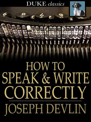 cover image of How to Speak and Write Correctly