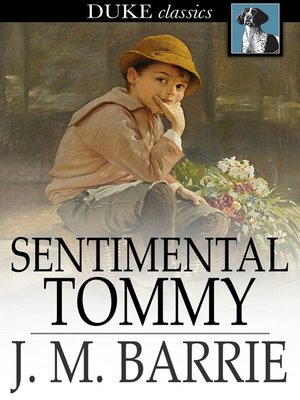 cover image of Sentimental Tommy: The Story of His Boyhood