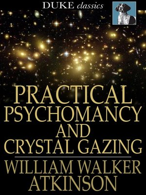 cover image of Practical Psychomancy and Crystal Gazing