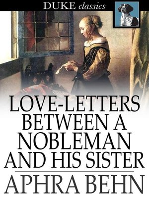 Love letters between a nobleman and his sister by aphra behn love letters between a nobleman and his sister spiritdancerdesigns Choice Image