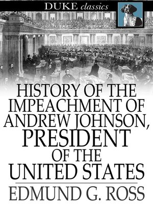 cover image of History of the Impeachment of Andrew Johnson, President of The United States