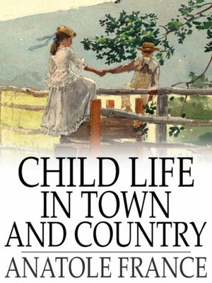 cover image of Child Life in Town and Country