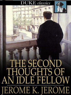 cover image of The Second Thoughts of an Idle Fellow