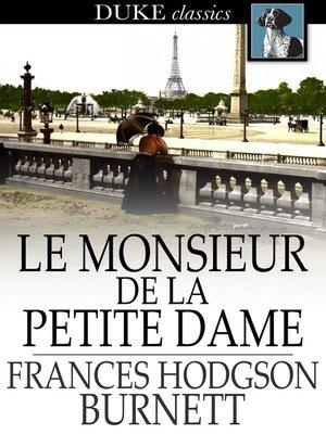 cover image of Le Monsieur de la Petite Dame