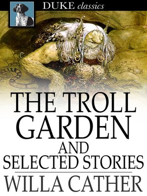 cover image of The Troll Garden and Selected Stories