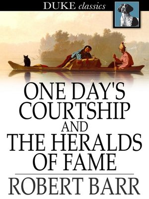 cover image of One Day's Courtship and The Heralds of Fame