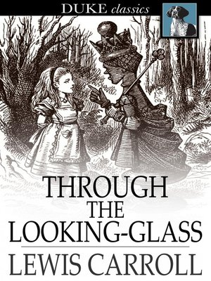 cover image of Through the Looking-Glass: And What Alice Found There