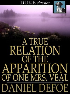 cover image of A True Relation of the Apparition of One Mrs. Veal