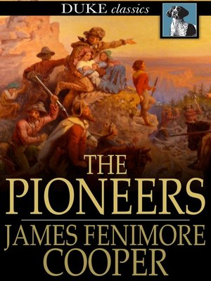 cover image of The Pioneers: Or, the Sources of the Susquehanna