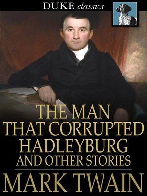cover image of The Man That Corrupted Hadleyburg