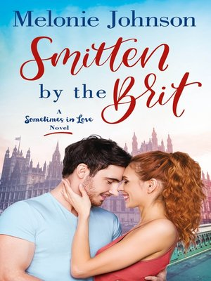 cover image of Smitten by the Brit--A Sometimes in Love Novel