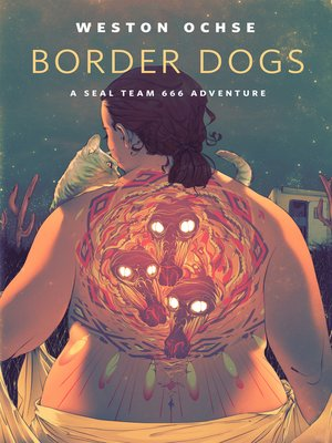 cover image of Border Dogs--A SEAL Team 666 Adventure