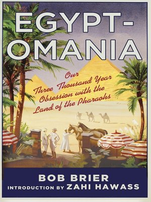 cover image of Egyptomania--Our Three Thousand Year Obsession with the Land of the Pharaohs