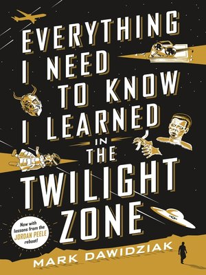 cover image of Everything I Need to Know I Learned in the Twilight Zone