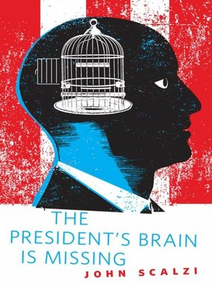 cover image of The President's Brain is Missing