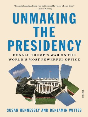 cover image of Unmaking the Presidency