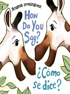cover image of How Do You Say? / ¿Cómo Se Dice?