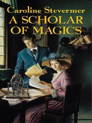 cover image of A Scholar of Magics