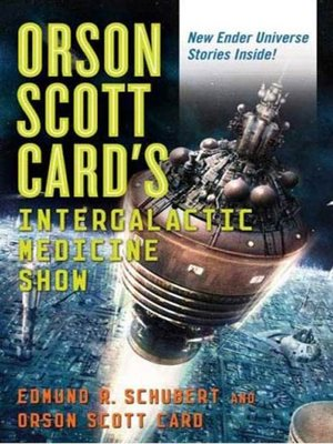cover image of Orson Scott Card's InterGalactic Medicine Show