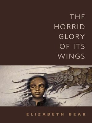 cover image of The Horrid Glory of Its Wings