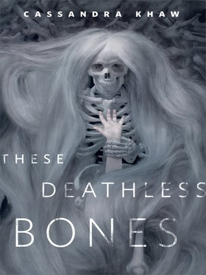 cover image of These Deathless Bones