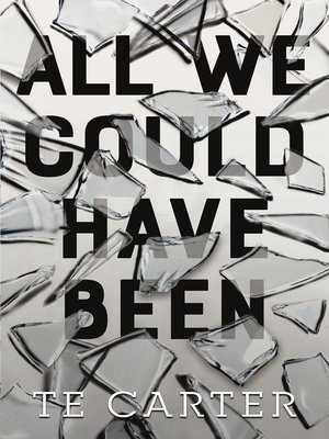 cover image of All We Could Have Been