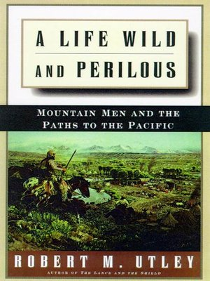 cover image of A Life Wild and Perilous