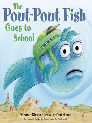 the pout pout fish goes to school by deborah diesen