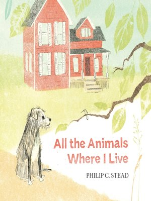 cover image of All the Animals Where I Live