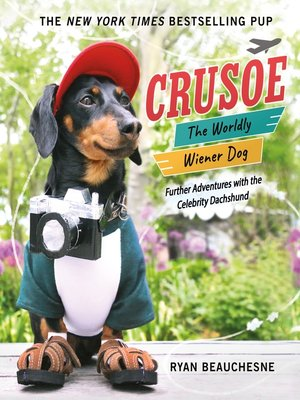 cover image of Crusoe, the Worldly Wiener Dog