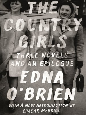 cover image of The Country Girls Trilogy and Epilogue: The Country Girls / Girl with Green Eyes / Girls in Their Married Bliss