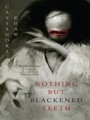 cover image of Nothing But Blackened Teeth