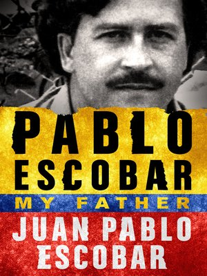 cover image of Pablo Escobar--My Father