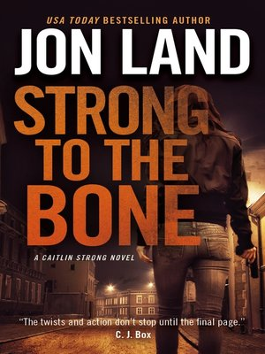 cover image of Strong to the Bone--A Caitlin Strong Novel