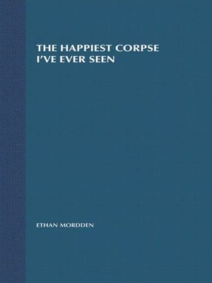 cover image of The Happiest Corpse I've Ever Seen--The Last Twenty-Five Years of the Broadway Musical