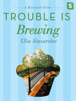 cover image of Trouble Is Brewing--A Bakeshop Mini-Mystery