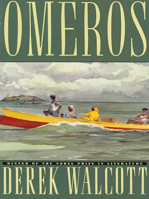 "account of omeros and st lucia I found derek walcott's ""omeros"" in the stacks of the montclair book  the last  place ""omeros"" took me was to st lucia, where just over a year."