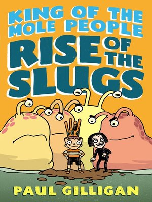 cover image of King of the Mole People--Rise of the Slugs