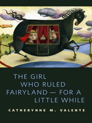 cover image of The Girl Who Ruled Fairyland—For a Little While