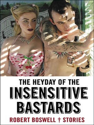 cover image of The Heyday of the Insensitive Bastards