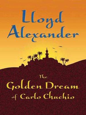 cover image of The Golden Dream of Carlo Chuchio