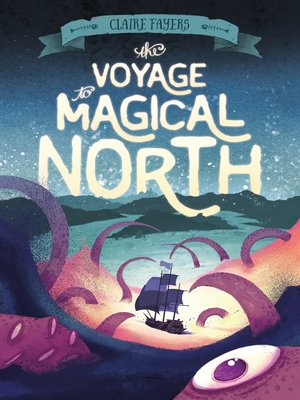 cover image of The Voyage to Magical North