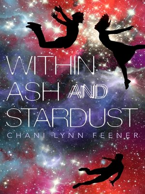 cover image of Within Ash and Stardust