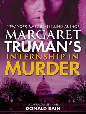 cover image of Margaret Truman's Internship in Murder--A Capital Crimes Novel